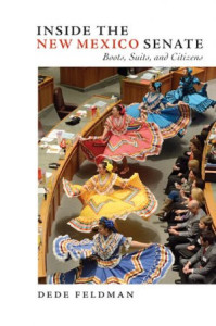 INSIDE THE NEW MEXICO SENATE: BOOTS, SUITS & CITIZENS Former State Senator Dede Feldman