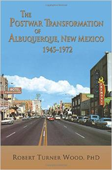 The Postwar Transformation of Albuquerque, New Mexico, 1945-1972